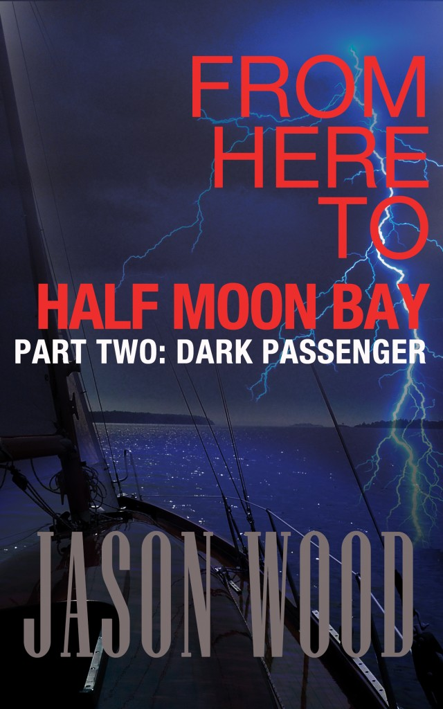 From Here to Half Moon Bay Part two Dark Passenger